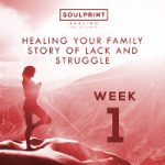 Soulprint Healing Week 1