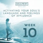 Soulprint Healing Week 10