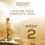 Soulprint Healing Week 2